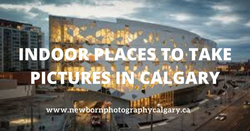 indoor places to take pictures in calgary